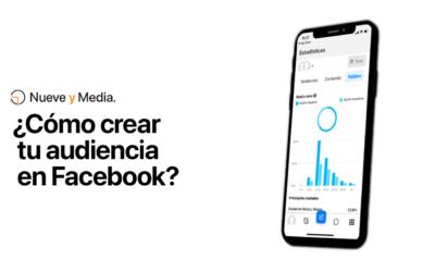 ¿Cómo crear tu audiencia en Facebook?