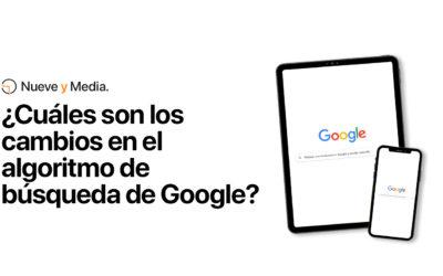 ¿Cuáles son los cambios en el algoritmo de búsqueda de Google?