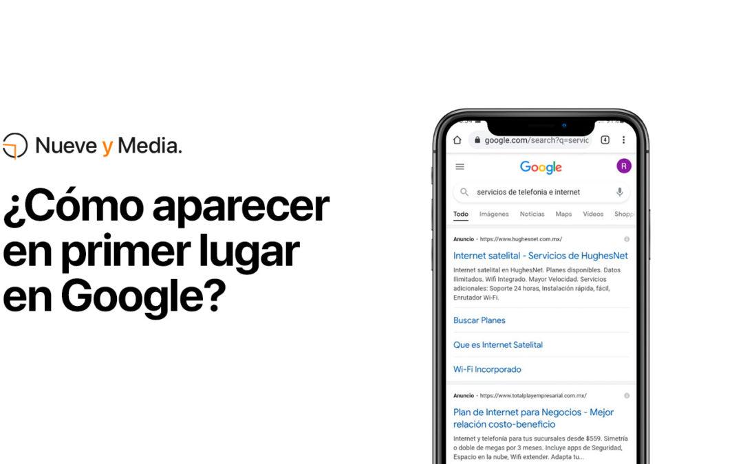 ¿Cómo aparecer en primer lugar en Google?