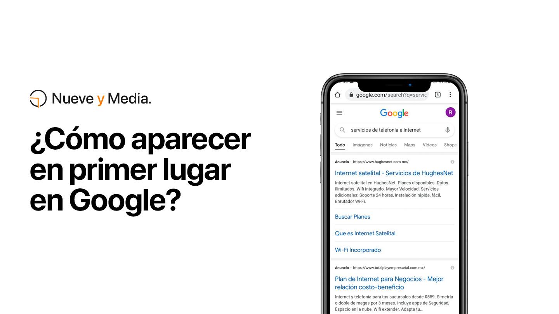 Cómo aparecer en primer lugar en Google