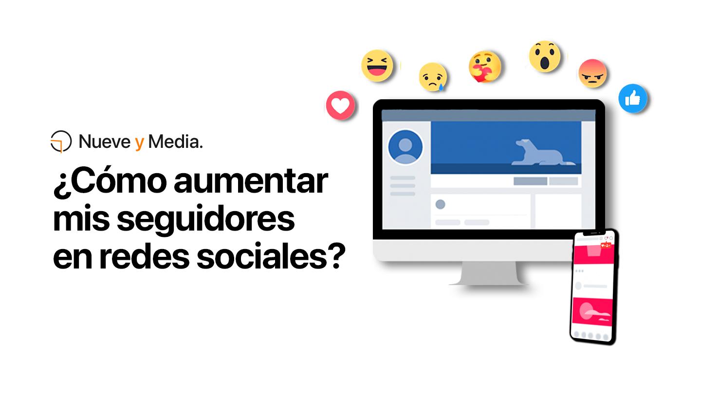 Conoce algunos consejos para aumentar tus seguidores en redes sociales siguiendo los objetivos específicos de tu producto y/o servicio.