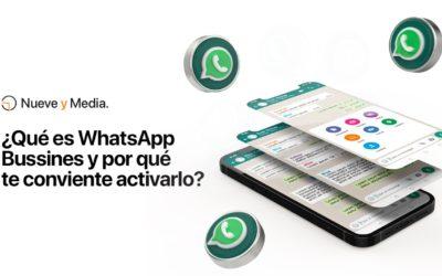 ¿Qué es WhatsApp Business y por qué te conviene activarlo?